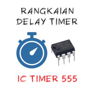 Thumbnail Rangkaian delay timer ic 555