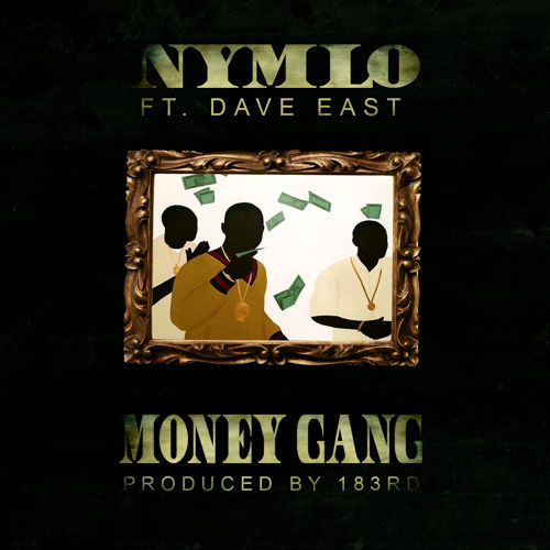 NYMLo ft. Dave East – Money Gang