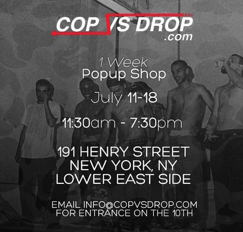 CopVsDrop Pop-Up Shop in NYC