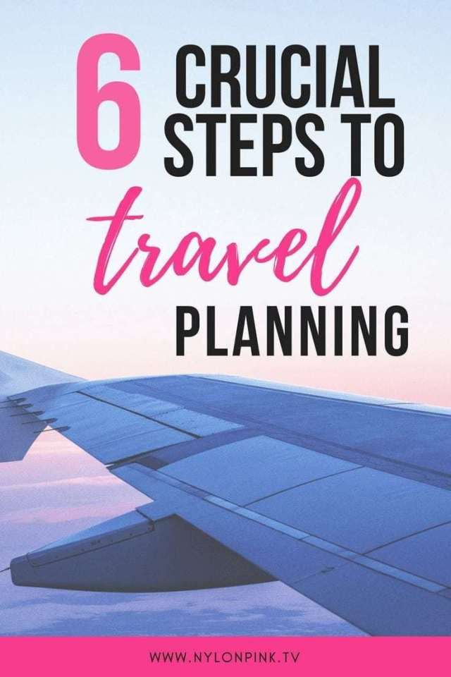The 6 Key Steps for Planning Your Travel