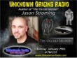 Jason Stroming on Unknown Origins Radio