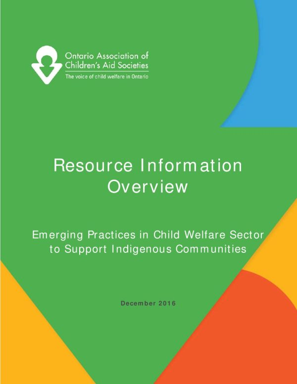 Resource Information Overview: Emerging Practices in Child Welfare Sector to Support Indigenous Communities