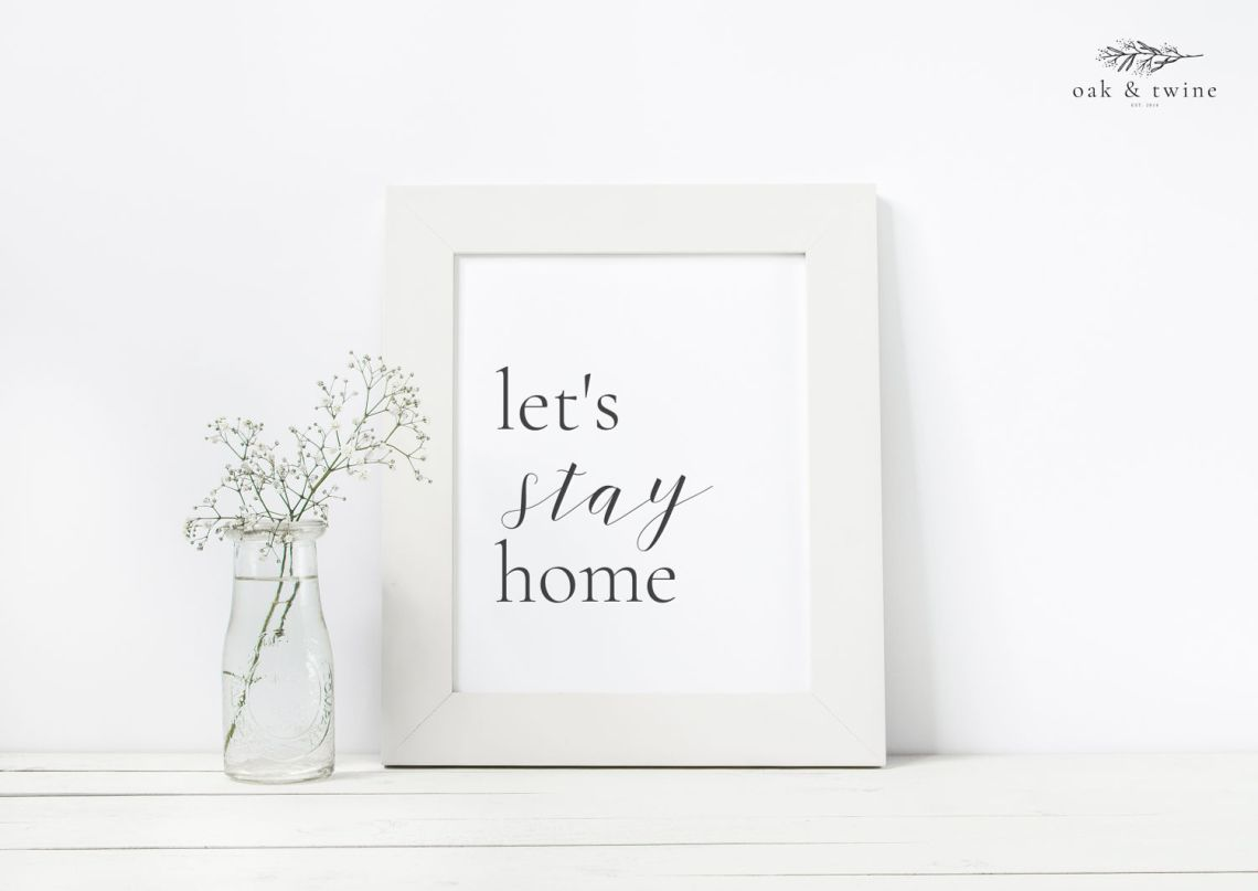 Free Printable Let S Stay Home Wall Art