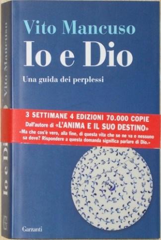 Io e Dio. Una guida dei perplessi - Vito Mancuso