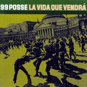 LA VIDA QUE VENDRA' - 99 POSSE
