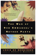Cover of The War of Don Emanuel's Nether Parts, one of our favorite novels about Latin American Life.