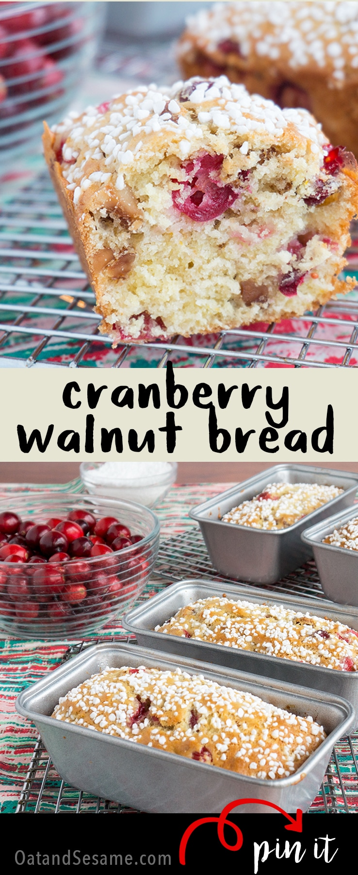 A festive holiday quick bread! Perfect for gifting! Cranberry Walnut Bread is sweet, tart and delicious! | #QUICK #BREAD | #HOLIDAY #BAKING | #CRANBERRY | #Recipes at OatandSesame.com