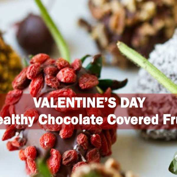 Valentine's Day Healthy Chocolate Covered Fruit