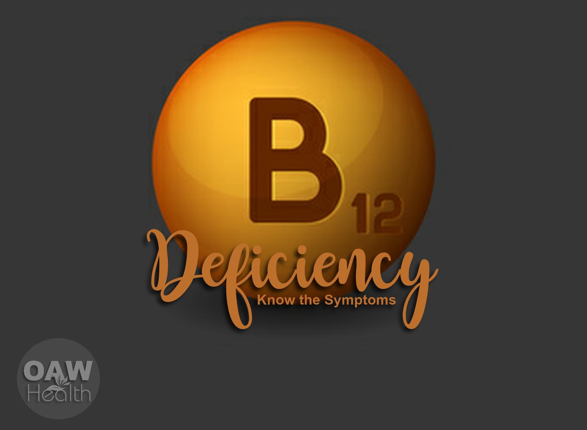 B-12 Deficiency – Know the Symptoms
