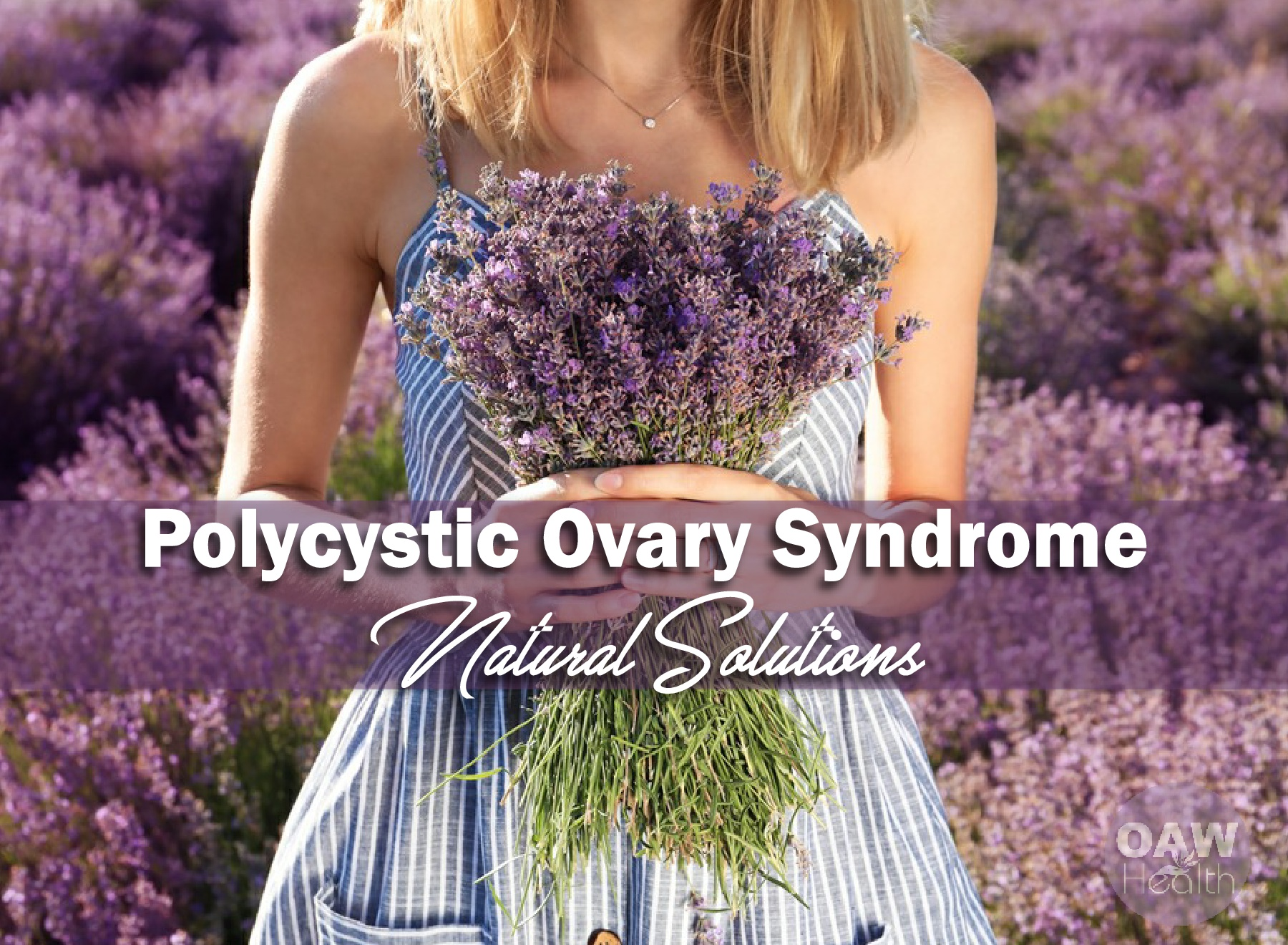 Polycystic Ovary Syndrome (PCOS) Natural Solutions