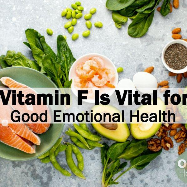 Vitamin F Is Vital for Good Emotional Health