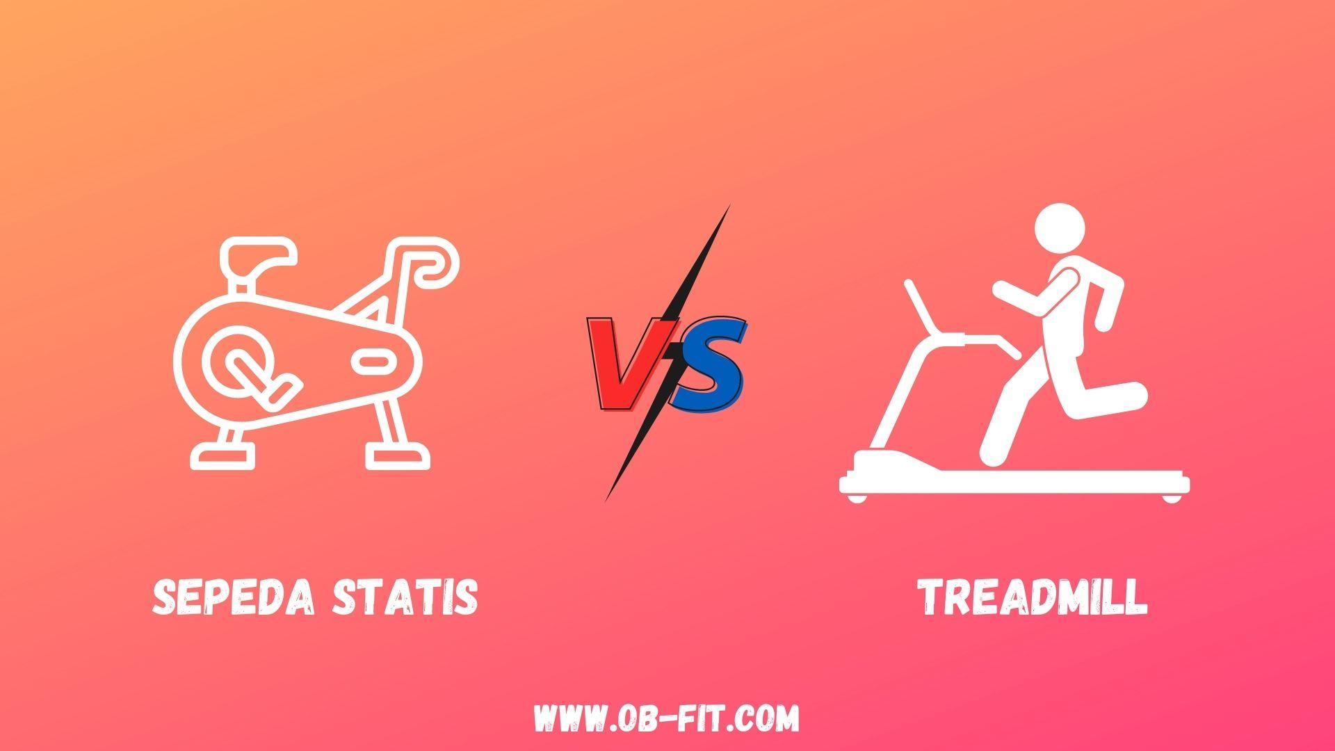 Sepeda Statis Vs Treadmill, Manakah Alat Fitnes Terbaik?
