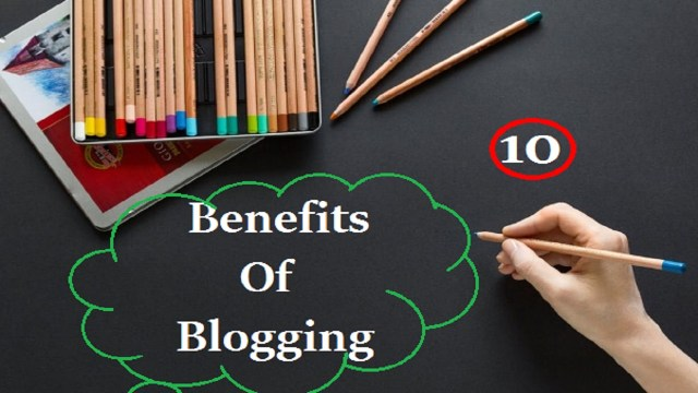 How benefits of top 10 blogging make money online