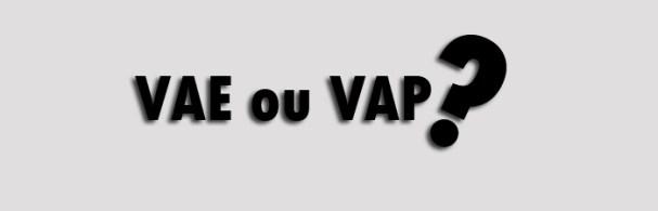 VAE ou VAP