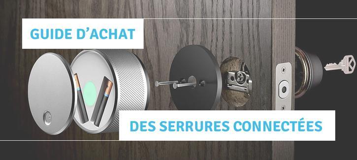 Comparatif Des Serrures Connectes Laquelle Acheter