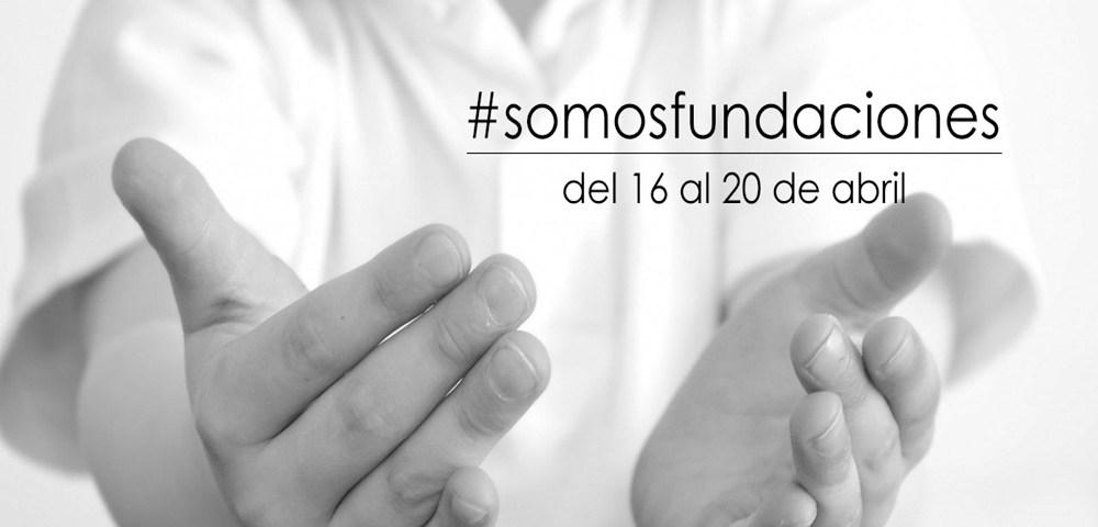 Del 16 al 20 de abril el sector fundacional celebra la tercera edición de #somosfundaciones, una campaña coordinada en Twitter por la Asociación Española de Fundaciones (AEF)