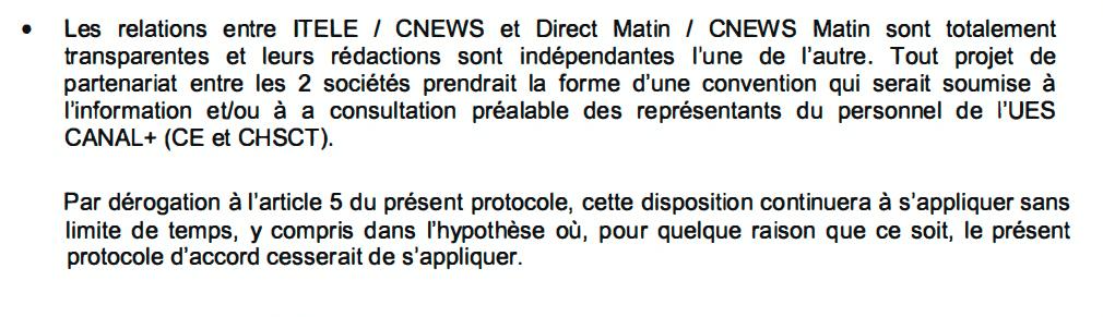 Les relations entre ITELE / CNEWS et Direct Matin / CNEWS Matin sont totalement transparentes et leurs rédactions sont indépendantes l'une de l'autre. Tout projet de partenariat entre les 2 sociétés prendrait la forme d'une convention qui serait soumise à l'information eUou à a consultation préalable des représentants du personnel de l'UES CANAL+ (CE et CHSCT).