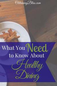 Don't let that vacation or dining out experience ruin your healthy lifestyle. Read what you need to know about healthy dining and you'll have no problem sticking to your healthy eating plans. #healthy #healthyeating #diet #cleandiet #healthydining #foodie #traveldining #healthytraveling #goodeats