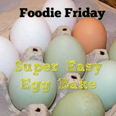 Foodie Friday – Super Easy Egg Bake