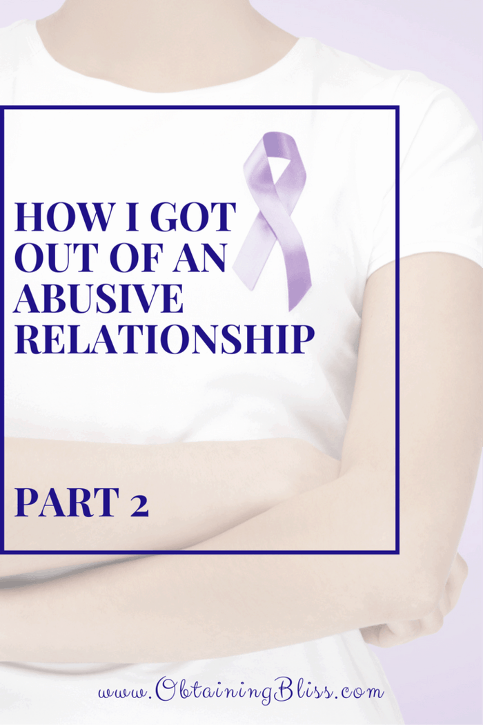 In honor of Domestic Violence Awareness Month, I'm sharing my domestic violence story of How I Got Out of An Abusive Relationship (Part 2)