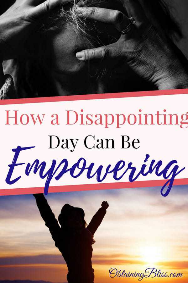 Ever have one of those days where one thing after another goes wrong? Like the world just sucks? Learn how a disappointing day can actually be empowering. Read now! #depression #anxiety #empowerment #personalgrowth #personaldevelopment #badday #intentionalliving #selfcare