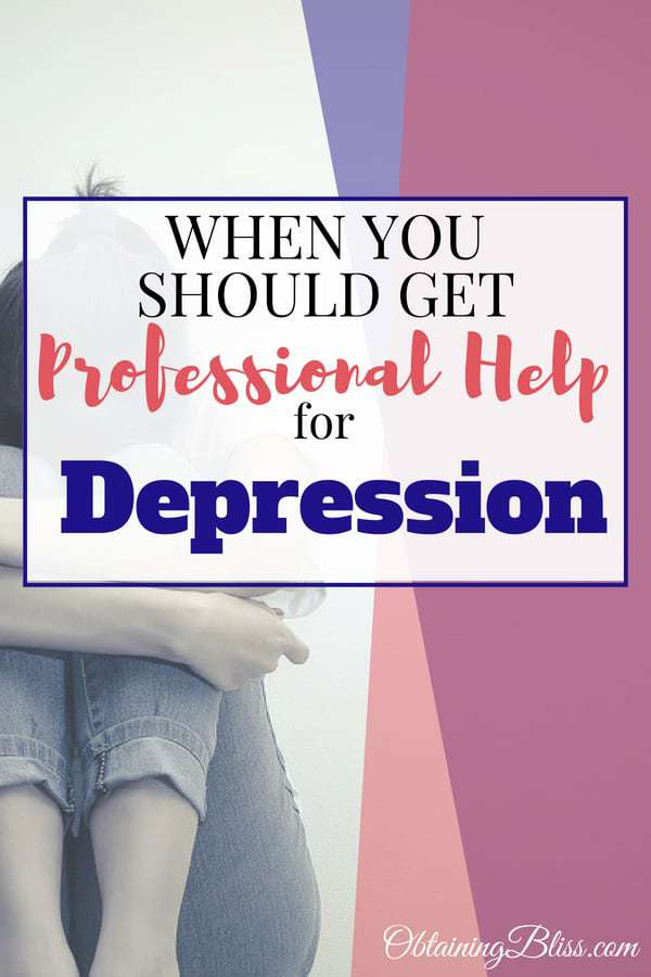 Life can be difficult enough the way it is. Having depression can make life unbearable. Sometimes we need to ask for help, professional help. Read this post to know when you should get professional help for depression. #depression #mentalhealth #mentalhealthawareness #depressionhelp #mentalillness #askforhelp
