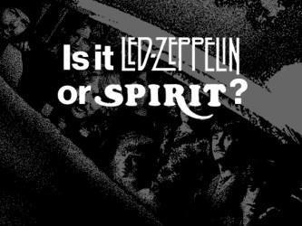 Is It Led Zeppelin or Spirit?
