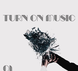 Turn On Music Vol. 01