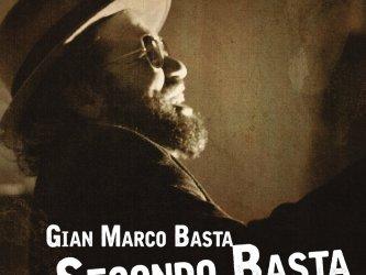 Gian Marco Basta - Secondo Basta