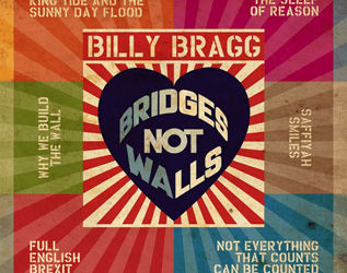Billy Bragg - Bridges not Walls