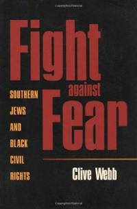 Clive Webb, Fight Against Fear: Southern Jews and Black Civil Rights