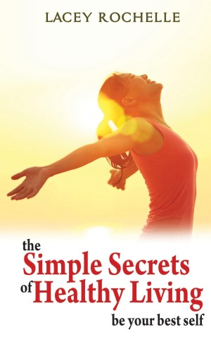 The Simple Secrets of Healthy Living - Ocean Reeve Publishing