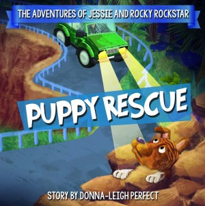 Puppy Rescue : The Adventures Of Jessie and Rocky Rockstar Book 1