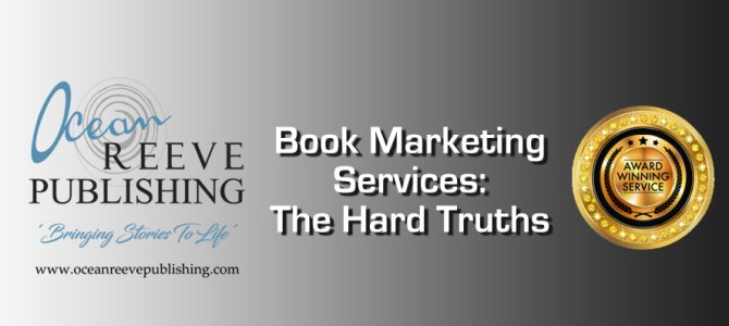 Book Marketing Services – The Hard Truths.
