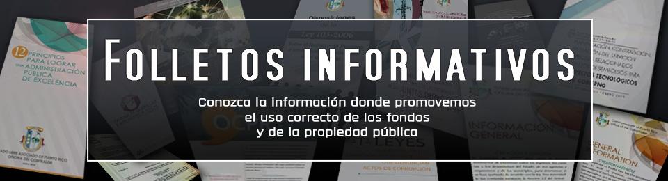 Folletos informativos Conozca la información donde promovemos el uso correcto de los fondos y de la propiedad pública