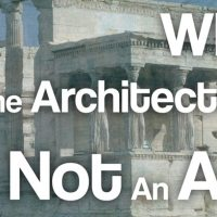 Why The Architecture Is Not an Art