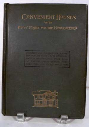 """Convenient Houses : With Fifty Plans for the Housekeeper"" by Louis Henry Gibson, Architect – 1889."