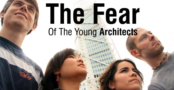 The Fear of The Young Architects
