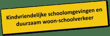 Kindvriendelijke schoolomgevingen en duurzaam woon-schoolverkeer
