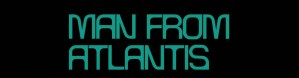 The Man from Atlantis with Patrick Duffy