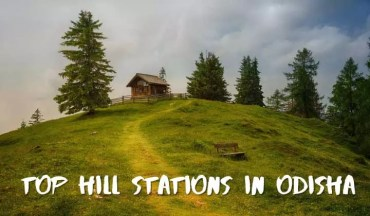 Top Hill Stations In Odisha You Must Visit