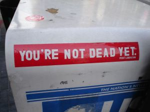 You're Not Dead Yet