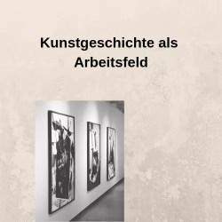 Kunstgeschichte als Arbeitsfeld