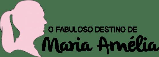 O Fabuloso Destino de Maria Amélia