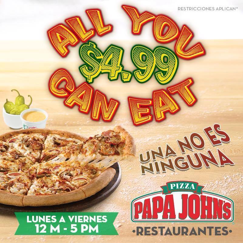 PIZZAS all you can eat PAPA JOHNS el salvador - 06nov14