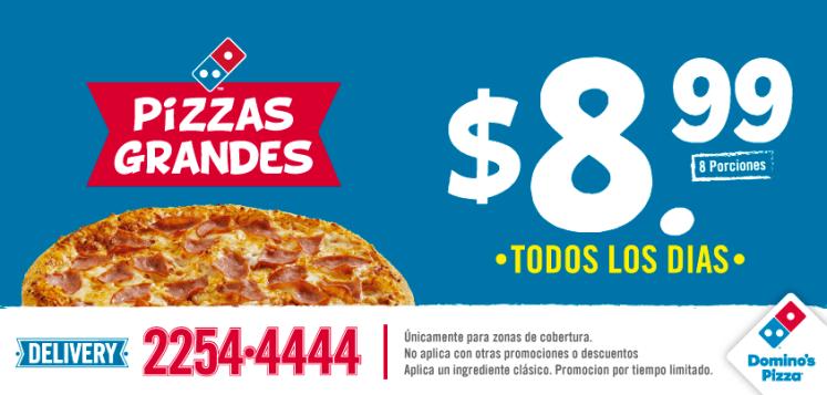 Todos los dias PIZZA GRANDES por solo 8.99 en DOMINOS