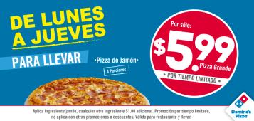 Ahora disfrutas de una PIZZA DOMINOS por 5.99 de dolar