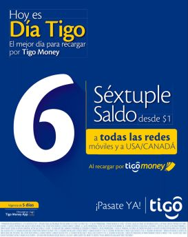 Hoy es dia tigo con SEXTUPLE saldo via TIGO MONEY