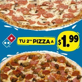 Tu segundo pizza dominos por solo 1 dolar 99 centavos - Febrero 2016