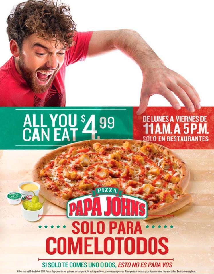 Promocion SOLO PARA COMOLOTODOS all you can eat de PAPA JOHNS
